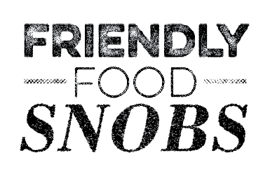 Friendly Food Snobs